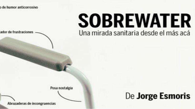 """Vuelve """"Sobrewater"""" el monólogo de Jorge Esmoris"""