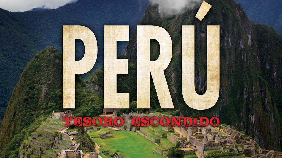 """En noviembre se estrena """"Perú: Tesoro escondido"""""""