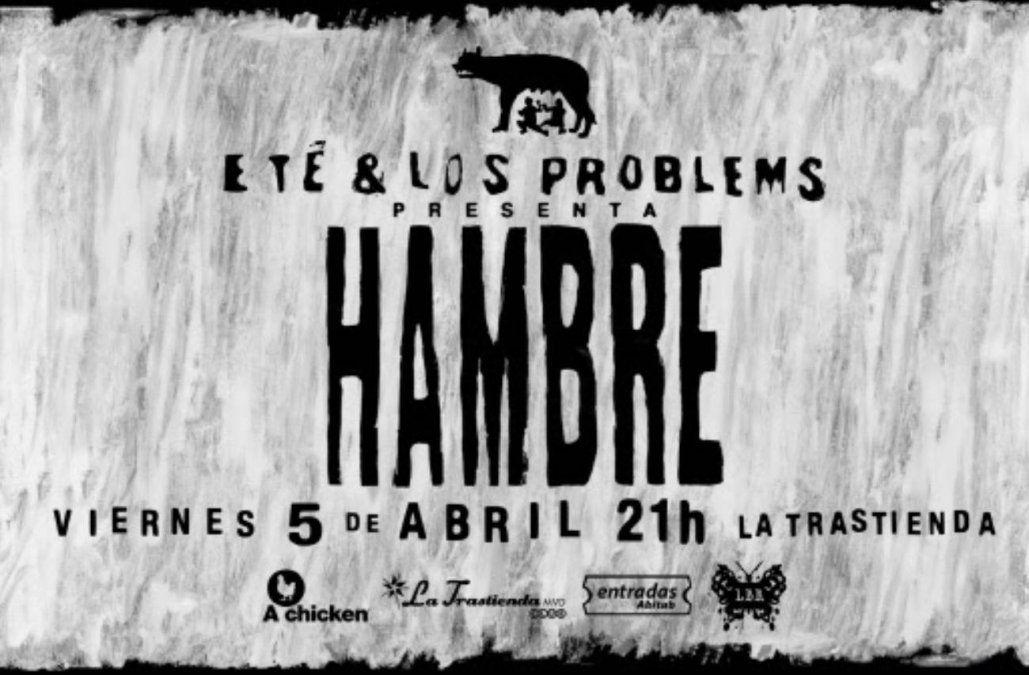 En abril Eté & Los Problems presenta Hambre