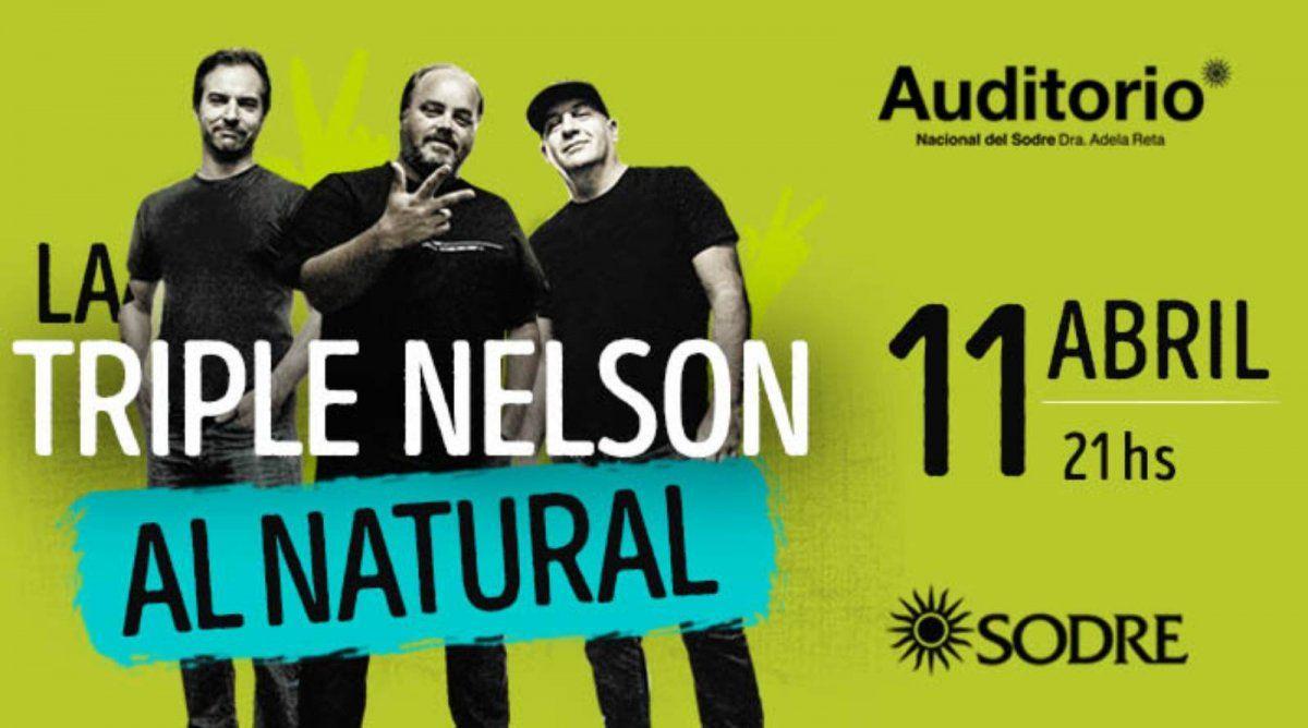 La Triple Nelson Al Natural en el Sodre