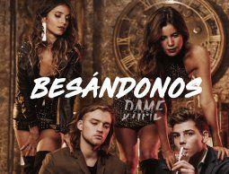 Dame 5 presenta Besándonos, su nuevo single