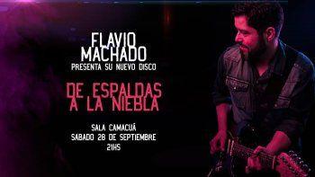 """""""De Espaldas A la Niebla"""" : el segundo álbum de Flavio Machado"""
