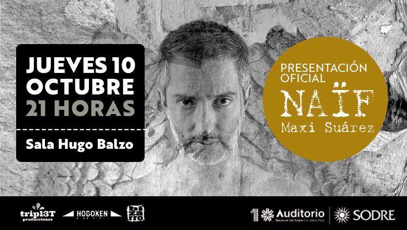 Maxi Suárez presenta  Naïf, su cuarto álbum de estudio