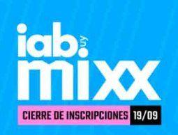 El 19 de septiembre cierran las inscripciones para los IAB MIXX Awards 2019