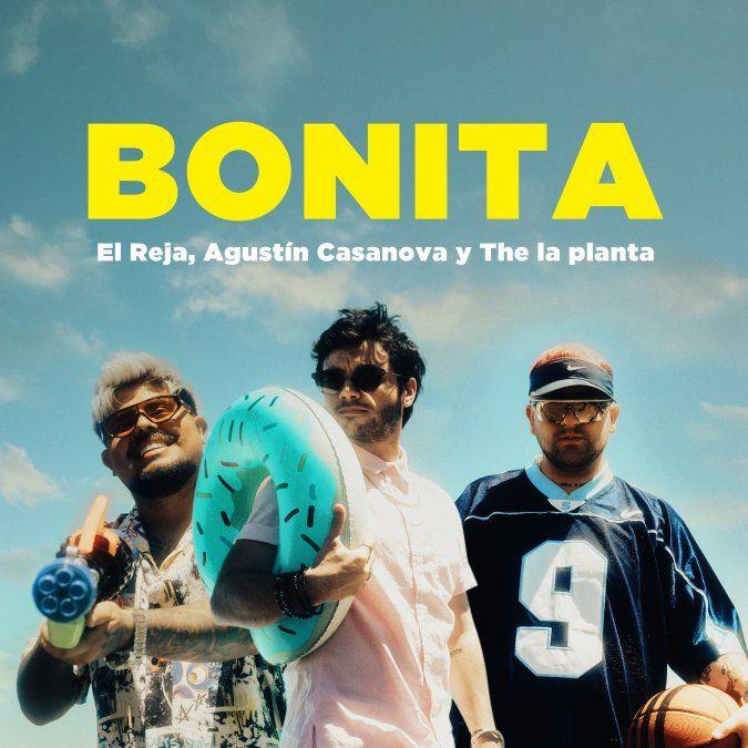 Agustin Casanova, El Reja & The la Planta presentan la canción Bonita